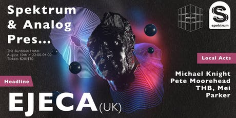 Spektrum & Analog Pres. EJECA (uk) tickets