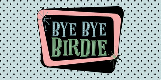EHAC Theater Presents: Bye Bye Birdie