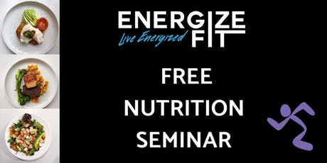 Energize Fit - FREE Nutrition Seminar tickets