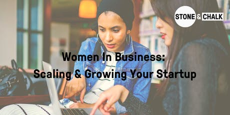 Women In Business: Scaling & Growing Your Startup  tickets