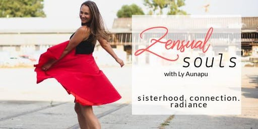 July Zensual Souls: sisterhood.connection.radiance