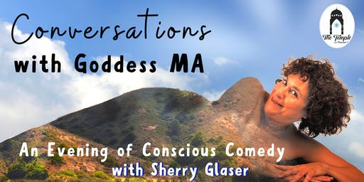 Conversations with Goddess Ma – A Conscious Comedy Show