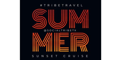 8/24 Summer Sunset Cruise Party (Lady Bird Lake)#TribeTravel!