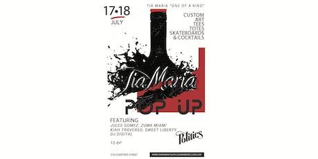 "Tia Maria x Politics ""One of a Kind"" Pop Up tickets"