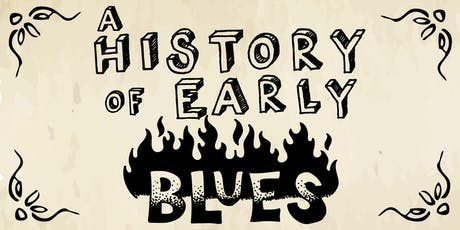 A History of Early Blues Parts 1 & 2 tickets