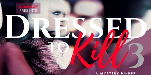 GLAMvoy Presents.. Dressed to Kill 3: The Heist - A Mystery Dinner