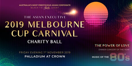 The Asian Executive 2019 Melbourne Cup Carnival Charity Ball tickets