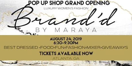 Brand'd by Maraya Pop Up Grand Opening  tickets