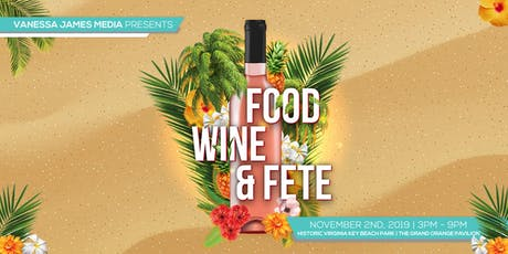 FOOD, WINE & FETE. An all-Inclusive Culinary, Soca Fete Experience.  tickets