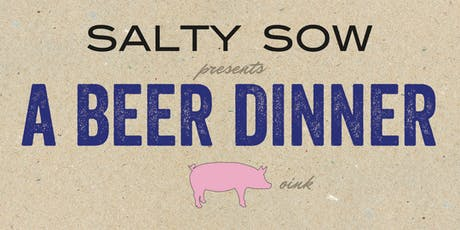 Salty Sow Beer Dinner tickets