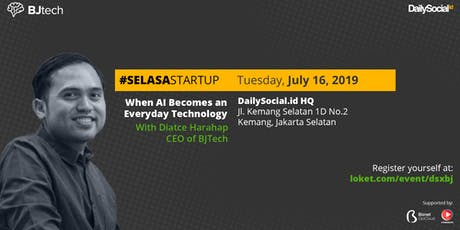 #SelasaStartup When AI Becomes an Everyday Technology with Diatce Harahap CEO of BJTech tickets