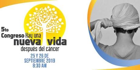 """5to Congreso de pacientes """"Hay una nueva vida después del cáncer"""" entradas"""