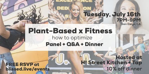 Plant-Based x Fitness (how to better optimize): Panel Discussion + Dinner!