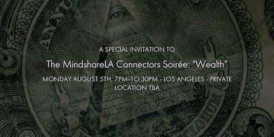 """MindshareLA Connector's Soirée: """"Wealth"""""""