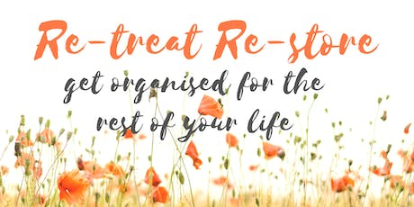 Re-Treat Re-Store get organised for the rest of your life tickets