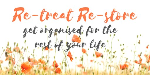 Re-retreat & Re-store get organised for the rest of your life