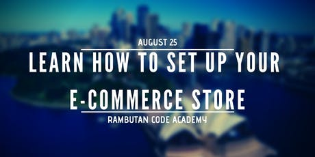 Learn How to Set Up Your E-commerce Store tickets