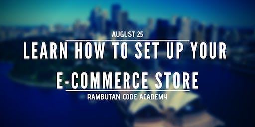 Learn How to Set Up Your E-commerce Store