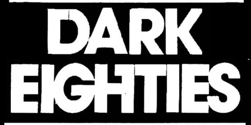 The Dark Eighties: Cult 80s Hits