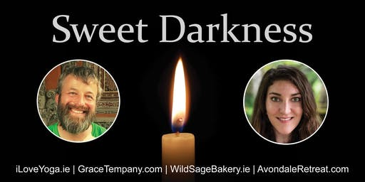 Sweet Darkness Retreat w Daithí and Grace