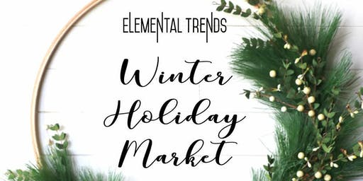 Elemental Trends Winter Holiday Market
