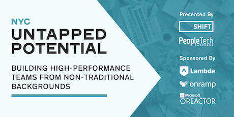 NYC Untapped Potential: Building High-Performance Teams from Non-Traditional Backgrounds tickets