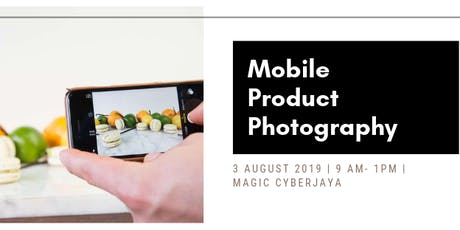 Mobile Product Photography: Ways to Shoot Inspiring Photos with SmartPhones tickets