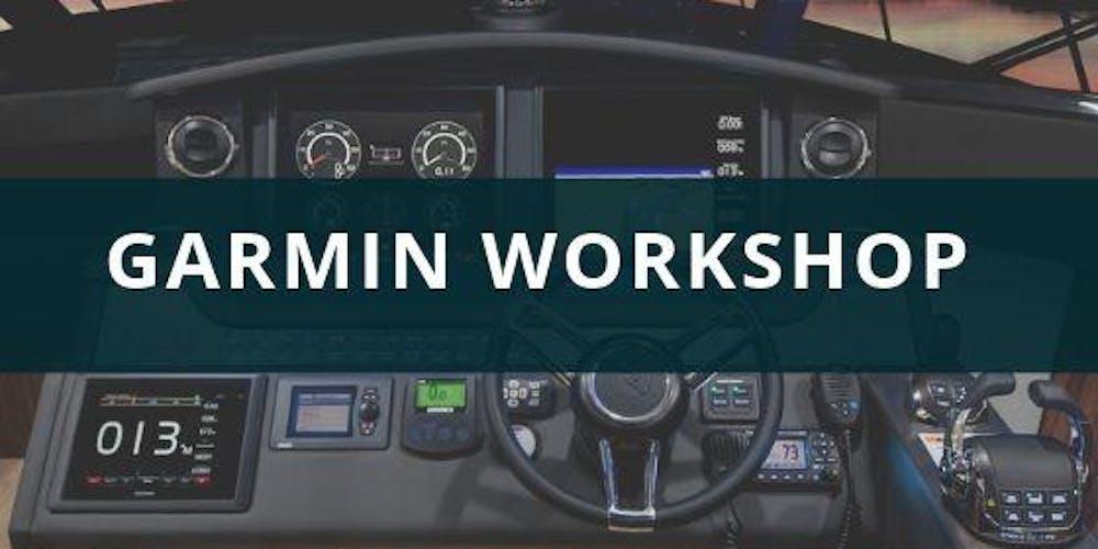 GARMIN BOAT WORKSHOP Tickets, Sat 17/08/2019 at 10:00 am | Eventbrite