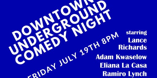 Downtown Underground Comedy Night starring  Lance Richards & Adam Kwaselow