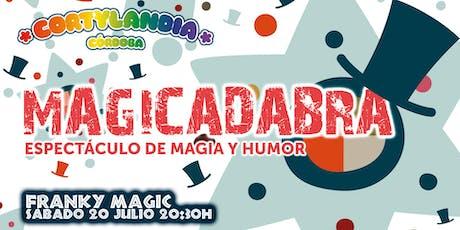 """ESPECTÁCULO DE MAGIA Y HUMOR """"MAGICADABRA """" · Franky Magic (Reserva) entradas"""