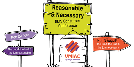 Reasonable and Necessary: The VMIAC NDIS Consumer Conference Day 2 tickets