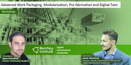 Advanced Work Packaging, Modularisation, Pre-fabrication and Digital Twin tickets