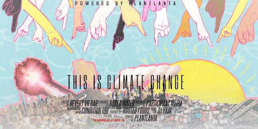 "Plantlanta Presents: ""This is Climate Change"" VR Screening"