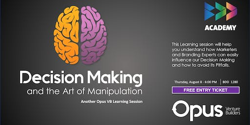 Decision Making & the Art of Manipulation!