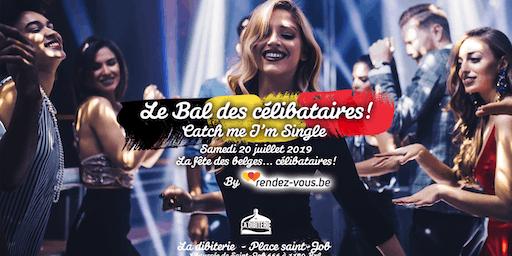 Le Bal des célibataires - Catch Me I m Single / Soirée 30+ et plus si affinité!