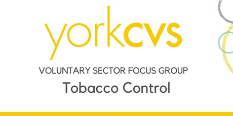 Voluntary Sector Focus Group - Tobacco Control  tickets