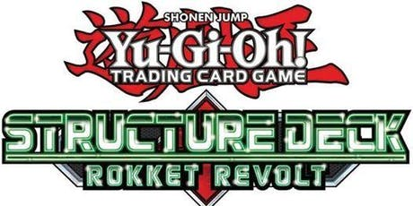 Yu-Gi-Oh! - Tournoi de lancement - Deck de Structure Rokket Revolt tickets