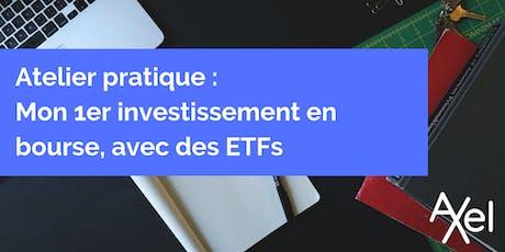 Atelier pratique : mon 1er investissement en bourse, avec des ETFs billets