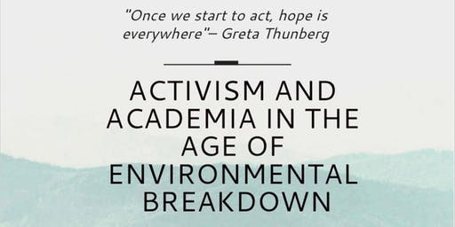 Activism and Academia in the Age of Environmental Breakdown