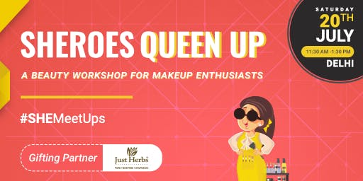 SHEROES Queen up - a beauty workshop for makeup enthusiasts
