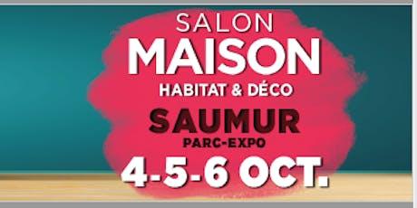 """Le salon Maison de Saumur """"Habitat & Déco"""" billets"""