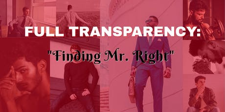 FULL TRANSPARENCY: FINDING MR. RIGHT tickets