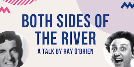 Ray O'Brien - A talk on comedians from both sides of the river tickets