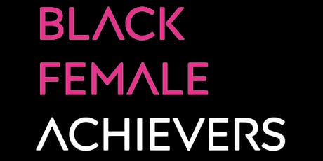 Black Female Achievers 2019 tickets