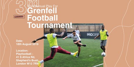 Certified UK: 3rd Annual Play For Grenfell Tournament  tickets