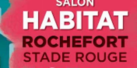 Le Salon de l'Habitat Rochefort billets