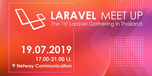 Laravel Meet Up, The 1st  Laravel Gathering in Thailand