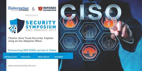 Enterprise IT World & Infosec Foundation CISO Event and Awards 2019 - Bengaluru  tickets