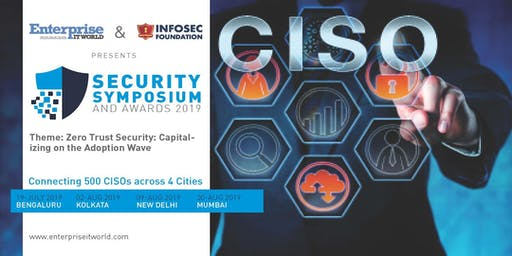 Enterprise IT World & Infosec Foundation CISO Event and Awards 2019 - Bengaluru