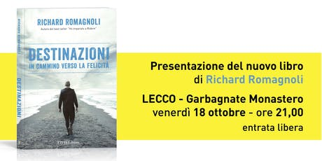 """Presentazione libro """"DESTINAZIONI"""" di Richard Romagnoli a Garbagnate Monastero (LC) biglietti"""
